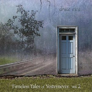 Drew Vics - Timeless Tales of Yesternever Volume 2 CD cover