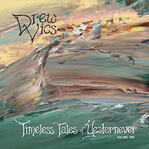 Drew Vics Timeless Tales of Yesternever Vol. 1 CD Cover